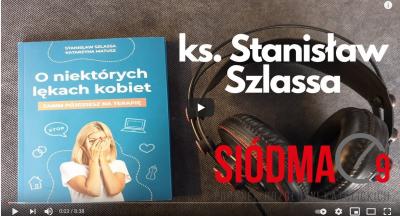 """Ks. Stanisław Szlassa o książce """"O niektórych lękach kobiet"""""""
