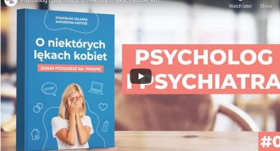 Psycholog i psychiatra. O niektórych lękach kobiet